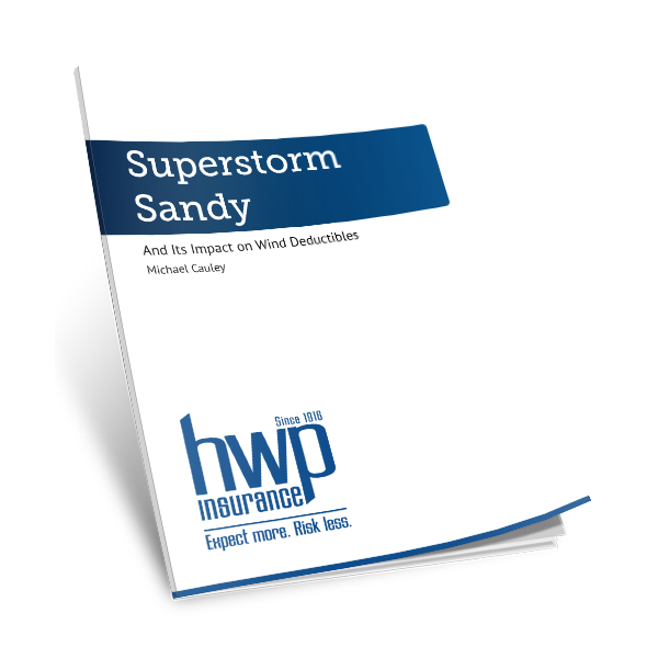 Superstorm Sandy and Its Impact on Wind Deductibles