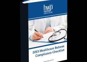 2015 Healthcare Reform Compliance Checklist